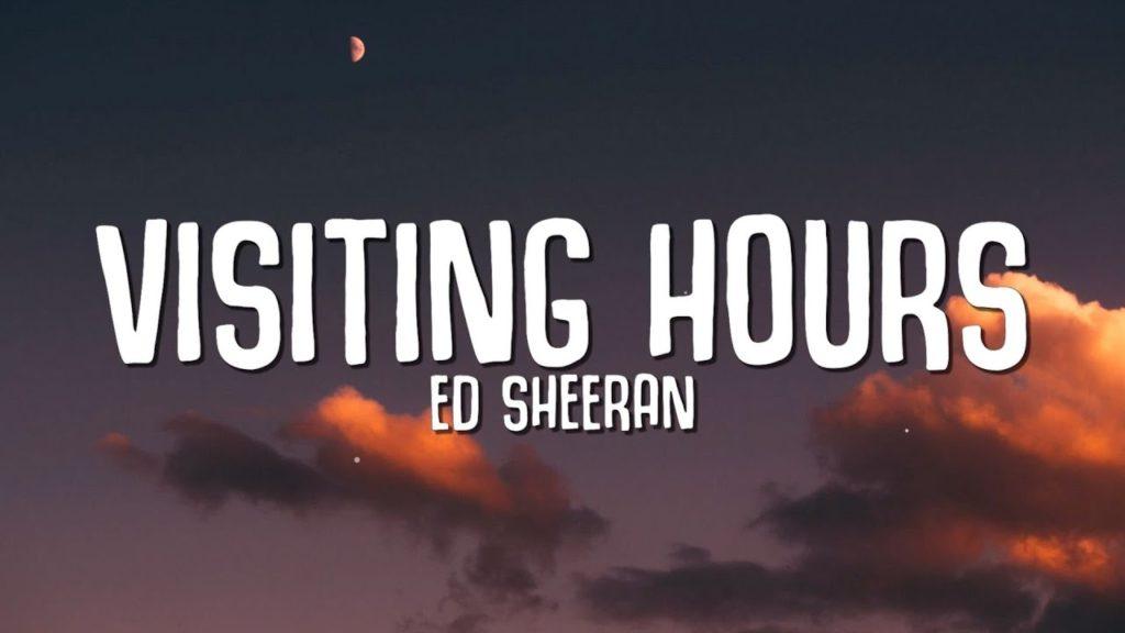 """""""Visiting Hours"""" - Ed Sheeran"""